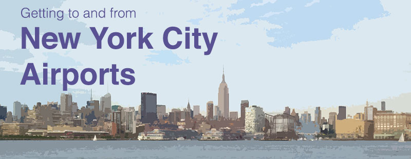 Getting to and from New York City Airports