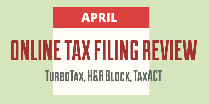 Online Tax Filing Review: TurboTax, H&R Block, TaxACT