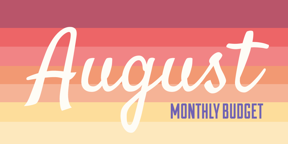 Monthly Budget August