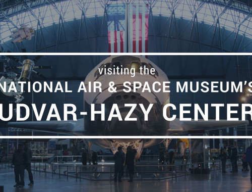 Visiting the National Air & Space Museum Udvar-Hazy Center