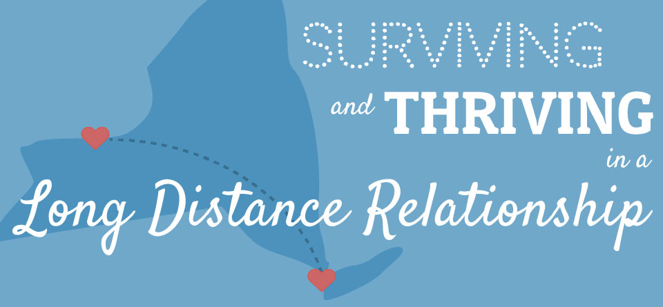 Surviving and Thriving in a Long Distance Relationship