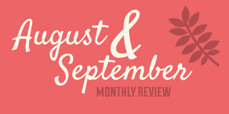 August and September Monthly Review