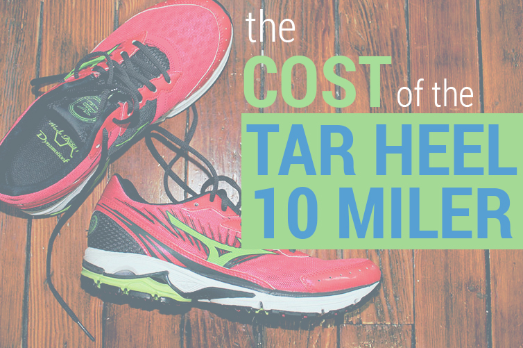 Cost of the Tar Heel 10 Miler